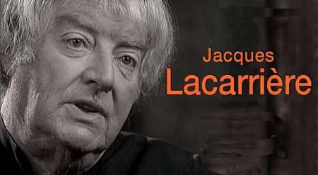 Jacques Lacarièrre (1925-2005)